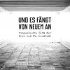 FILM: UND ES FÄNGT VON NEUEM AN